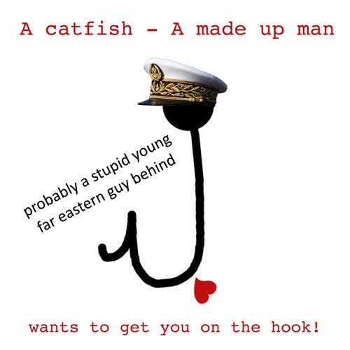 Catfishing on Internet - Pain in the as!