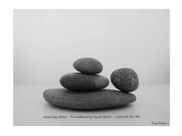 stone by stone - I'm balancing my project - a puzzle for life HAIKU by Birgitta Rudenius