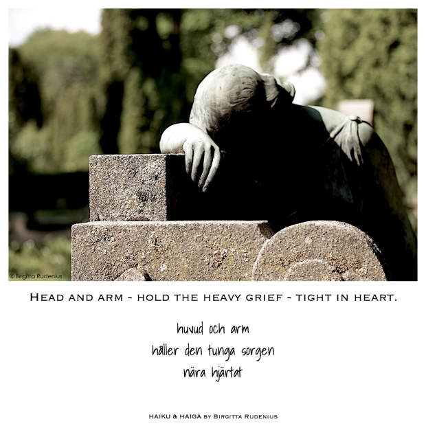 Sorg Grief #haibun #haiku © Birgitta Rudenius